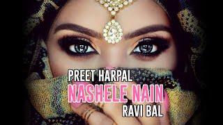 Nashele Nain - Preet Harpal & Ravi Bal. Music by Ravi Bal (UK)