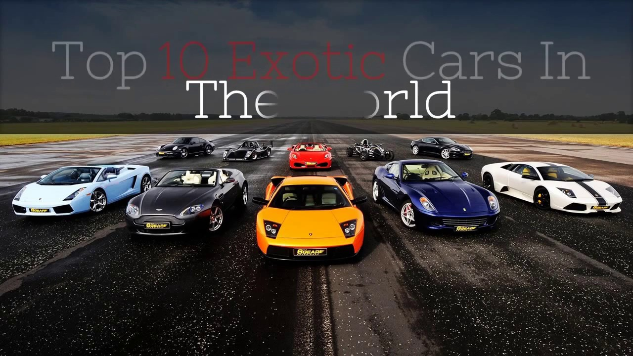 Top 10 Exotic Cars 2018 Youtube