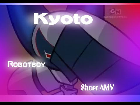 Kyoto (short AMV) Robotboy (flashy lights)