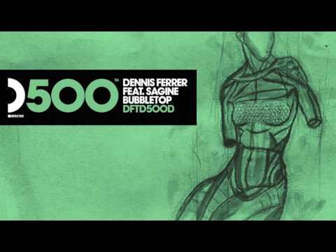 Dennis Ferrer featuring Sagine 'Bubbletop' (DF's Bubble Wrapped Mix)