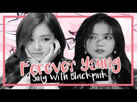 [Karaoke] BLACKPINK - Forever Young (Sing With BLACKPINK)