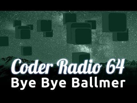 Bye Bye Ballmer | Coder Radio 64