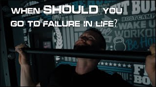 When Should You Go To FAILURE In Life? | Fitness Motivation