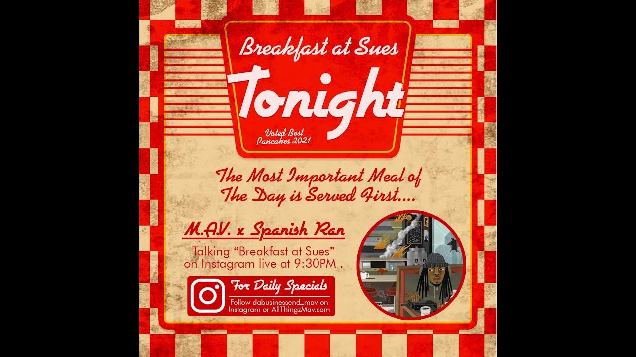 "Mav x Spanish Ran Talk ""Breakfast At Sues"" #DaCloth"