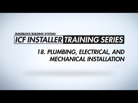 BuildBlock ICF Installer Training Series: 18. Plumbing, Electrical, and Mechanical Installation