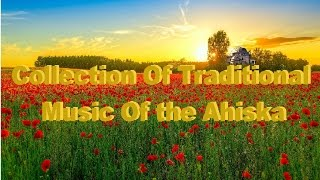 ♬🎹🎹 ✨ 🎼 Collection Of Traditional Music Of the ® Ahiska 💎 ✨HD © Official Music Video 2017