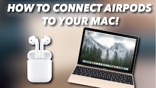 HOW TO CONNECT AIRPODS TO MAC!