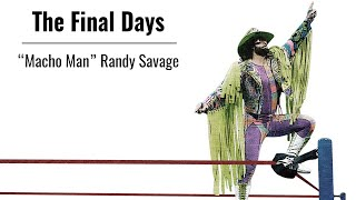 "Formerly Behind The Titantron - The Final Days Of Randy ""Macho Man"" Savage - The Final Bell"