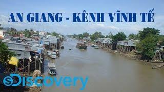 S Discovery | An Giang - Chuyện về dòng kênh Vĩnh Tế