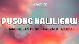 Sharlene San Pedro - Pusong Naliligaw feat. Zack Tabudlo (Official Lyric Video)
