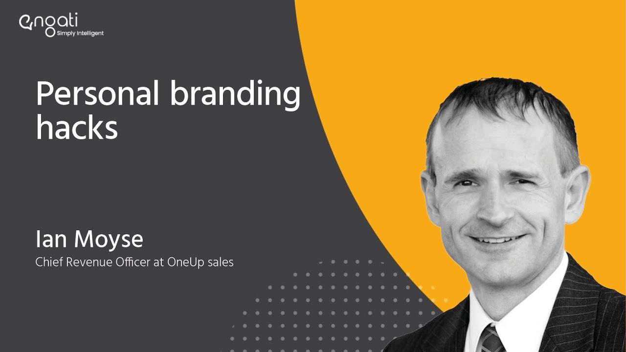 Personal Branding Hacks | Ian Moyse | Engati Engage