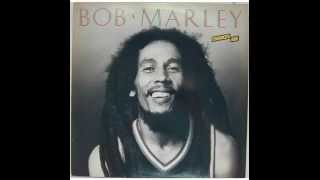 BOB MARLEY -  Gonna Get You (Chances Are)