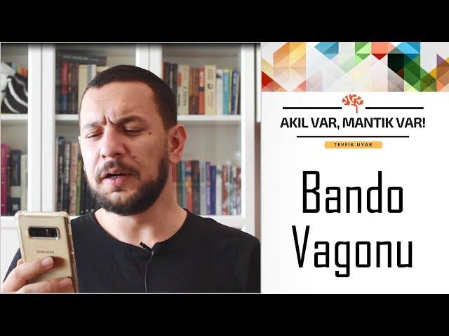 Bando Vagonu | AKIL VAR MANTIK VAR (Sosyal Etki Dizisi #3)