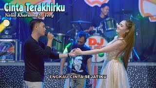 Download Nella Kharisma ft Fery - Cinta Terakhirku