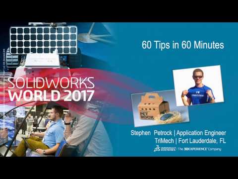 SOLIDWORKS Tips & Tricks- 60 Tips in  60 Minutes. Learn so many tips in so little time.