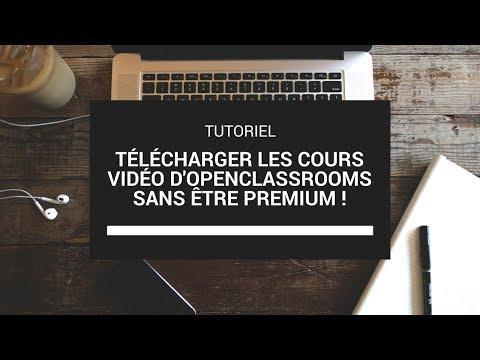 Télécharger les cours vidéo d'openclassrooms sans être premium