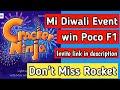 Mi Diwali event sale 2018 win Poco F1/play cracker ninja
