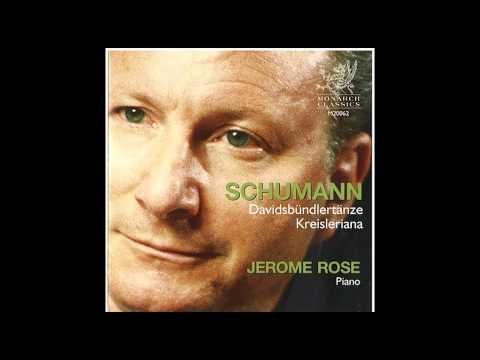 Jerome Rose Plays Schumann: Davidsbsbündlertänze & Kreisleriana