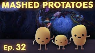 Mashed Protatoes Episode 32