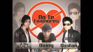 No Te Enamores - Dastan Feat. J.Da Vargas & Dainy