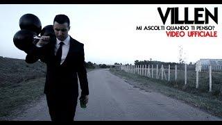 Villen - Mi ascolti quando ti penso - (OFFICIAL VIDEO) 2013