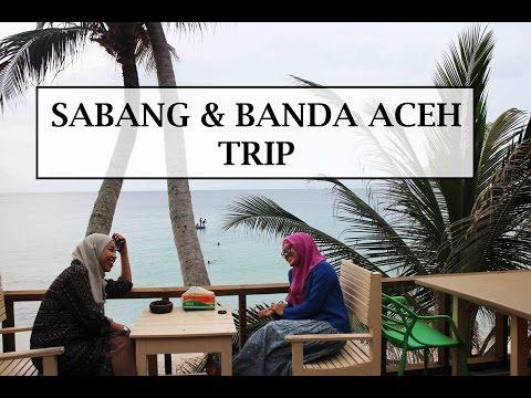 [JUWITA'S TRAVEL DIARY] SABANG & BANDA ACEH TRIP