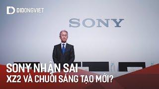 Sony nhận sai, XZ2 chỉ là điểm khởi đầu của một chuỗi sáng tạo