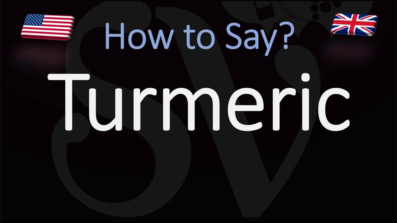 How to Pronounce Turmeric? (CORRECTLY)