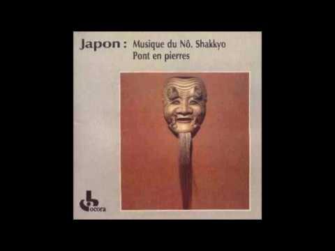 Japon Musique Du Nô - Shakkyo Pont En Pierres - 1988 - Full album