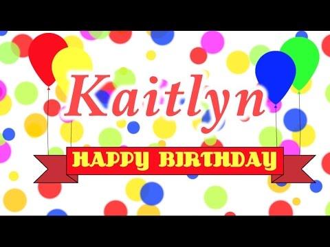 Happy Birthday Kaitlyn Song