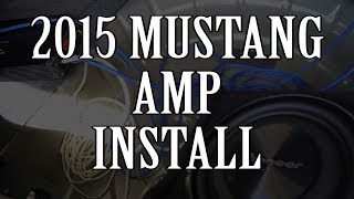 2015+ Ford Mustang Amplifier & Subwoofer Installation