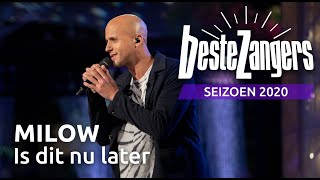Milow - Is dit nu later | Beste Zangers 2020
