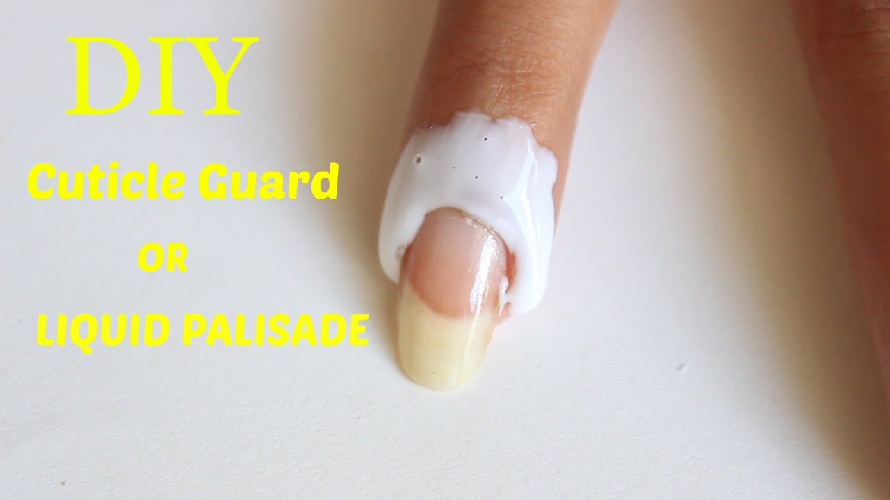 DIY Cuticle Guard | Apply neat nail polish using DIY Liquid Palisade ...