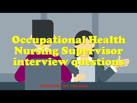 Best 59+ Occupational Health Nurse Supervisor Interview Questions