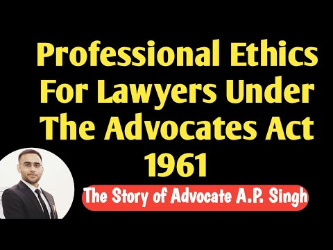 Professional Ethics For Lawyers Under The Advocates Act 1961: The Story of Advocate A.P. Singh