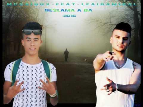 MC SAIDUX feat lfair amiral - Beslama a Ba - بسلامة أ با  2016