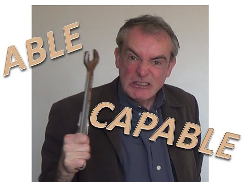 Able and Capable - The Difference Between: