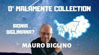 Mauro Biglino - O' malamente Collection: ironia Bigliniana