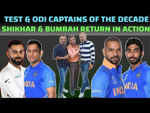 Test N ODI Captains Of The Decade. Shikhar N Bumrah Return