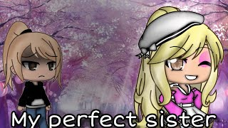 MY PERFECT SISTER | GACHA MINI MOVIE