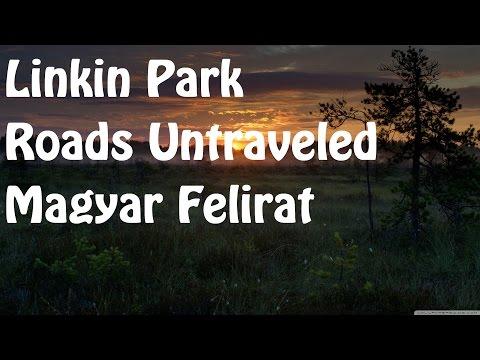 Linkin Park-Roads Untraveled [Magyar Felirat]