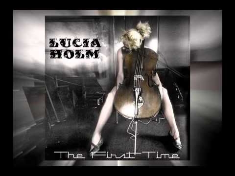 Lucia Holm - Pandora's Box/The First Time (2000-2010)