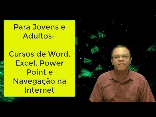 CURSO DE INFORMATICA PARA CRIANÇAS, JOVENS E ADULTOS