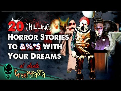 20 Creepiest Horror Stories 2018 (Ultimate Compilation) | Al Dente Creepypasta 10