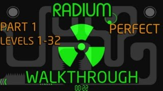 Radium Walkthrough PC/Steam (Levels 1-32) Perfect