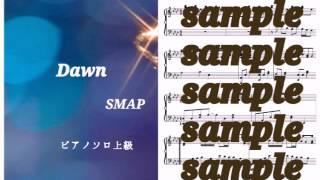 SMAP/Dawn Piano DEMO
