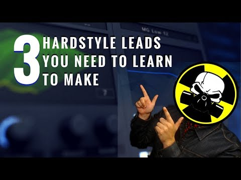 3 Hardstyle Leads You Must Learn To Make
