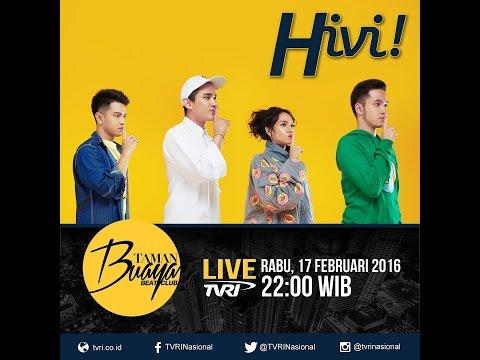 HiVi! Live TVRI Nasional - Taman Buaya Beat Club | 17 Februari 2016