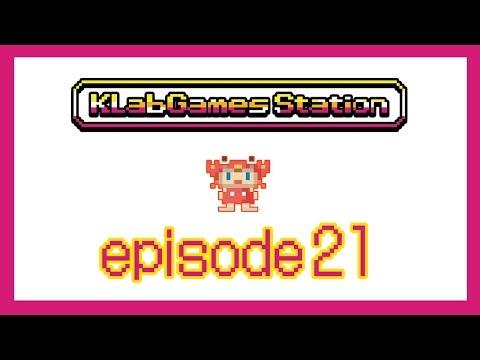 KLab Games Station: Episode 21