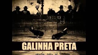 Galinha Preta - Eu não sei de nada